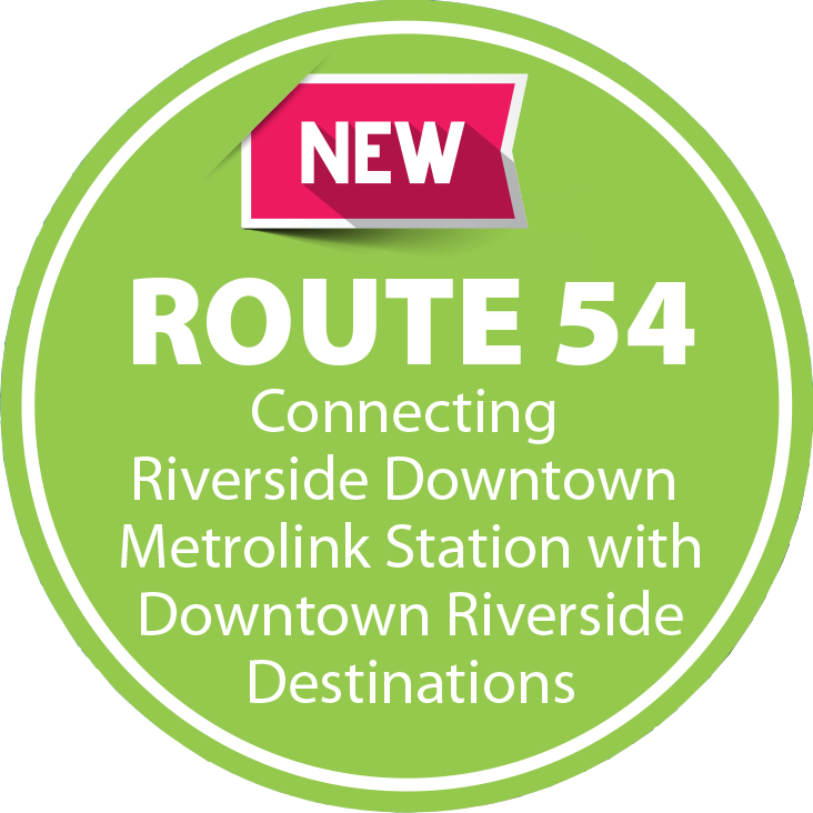 New Route 54 connecting Riverside downtown Metrolink station with downtown Riverside destinations.